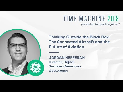Thinking Outside the Black Box: The Connected Aircraft and the Future of Aviation- Time Machine 2018