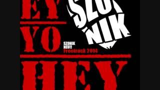 SZONIK - EY YO HEY (FREETRACK 2014)