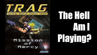 The Hell Am I Playing – T.R.A.G.: Mission of Mercy – GreenGimmick Gaming