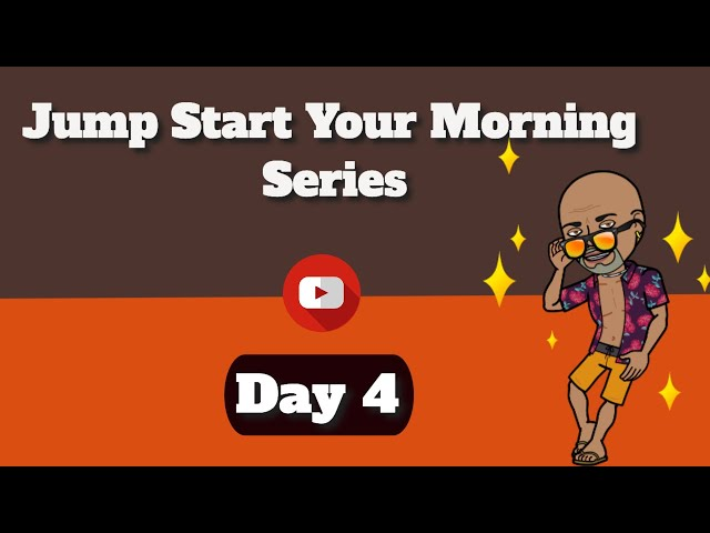 Happy Morning - Jump Start Your Morning Series Day 4