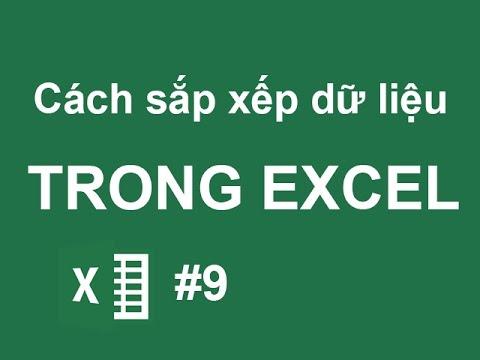 Hướng dẫn cách sắp xếp dữ liệu trong Excel – Excel cơ bản