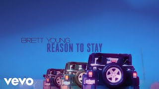 Brett Young - Reason To Stay (Official Lyric Video)