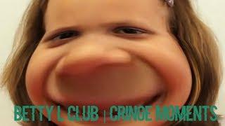 BettyL Club Cringe Moments