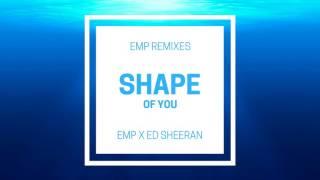 Ed Sheeran-Shape Of You (EMP remix)