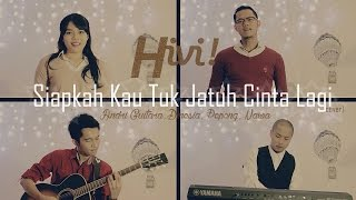 Download Siapkah Kau Tuk Jatuh Cinta Lagi - HIVI (Andri Guitara, Dinesia, Pepeng, Nawa) MP3 song and Music Video