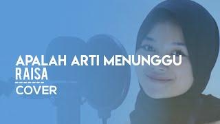 Apalah arti Menunggu - Raisa Cover by Yeni 🎶