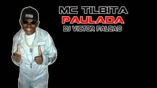 MC TILBITA - PAULADA (( DJ VICTOR FALCAO )) VIDEO OFFICIAL LANÇAMENTO 2011