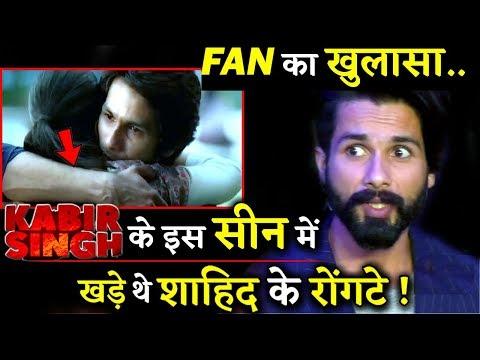 A Fan Reveals Shahid Kapoor Got GOOSEBUMPS In This Scene Of KABIR SINGH Mp3