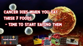 Cancer Dies When You Eat These 7 Foods ☕🍵🍷🍅🍒  Time To Start Eating Them