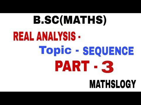 B.SC[MATHS] REAL ANALYSIS - SEQUENCE Part -3 @MATHSLOGY