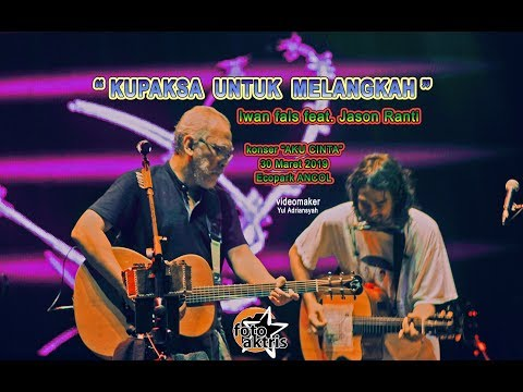 """""""kupaksa-untuk-melangkah""""-iwan-fals-feat.-jason-ranti-ecopark-ancol-konser-aku-cinta-30:3:2019"""