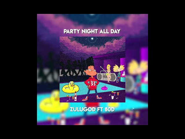 Zulugod - Party Night All Day