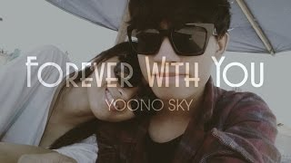 [Official MV] Forever With You -  Yoono Sky