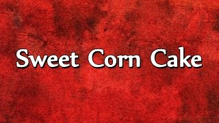 Sweet Corn Cake  RECIPES  EASY TO LEARN