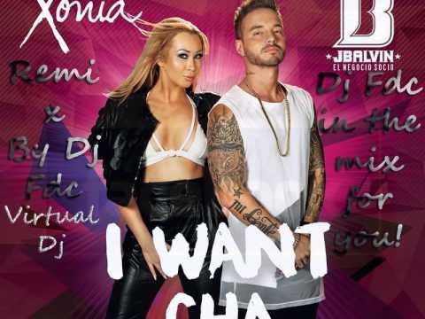 Xonia   I Want Cha ft  J  Balvin[original remix by Dj FDC]