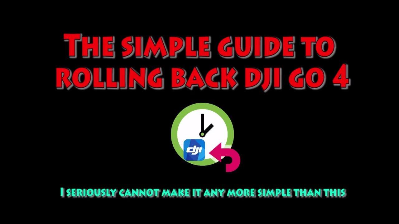 Simpliest Guide to Rolling Back DJI GO