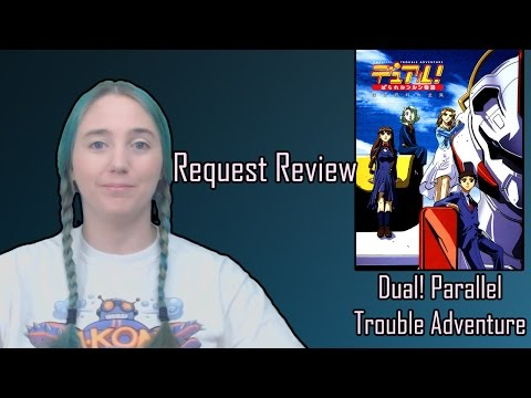 Request Review - Dual! Parallel Trouble Adventure