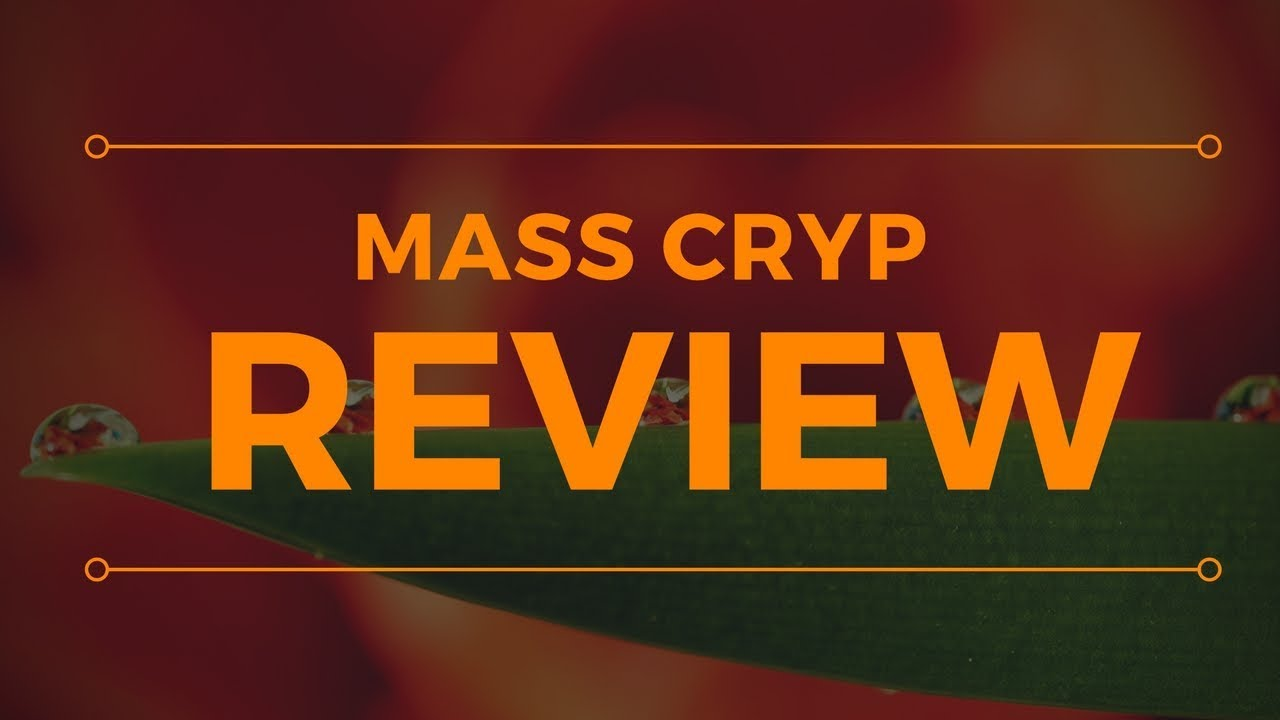 Mass Cryp Review - Legit Or Big SCAM?!