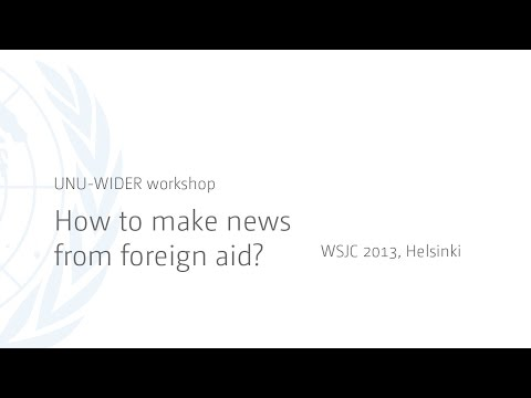 How to make news from foreign aid? - UNU-WIDER at WCSJ 2013