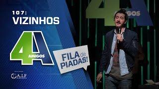 FILA DE PIADAS - VIZINHOS - #107