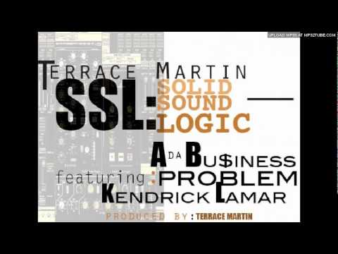 Terrace Martin - SSL [Ft. Kendrick Lamar, Problem, & A Da Bu$iness]