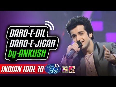 Dard E Dil Dard E Jigar - Ankush - Indian Idol 10 - Neha Kakkar - 2018 - Annu Malik