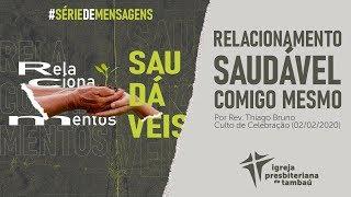 IPTambaú | Relacionamento saudável comigo mesmo | Thiago Bruno | 02/02/2020 | 18h