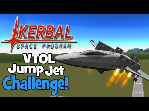 Kerbal Space Program! | VTOL Jump Jet Challenge!