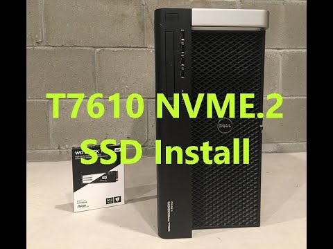 Precision T7610 NVME 2 SSD Install