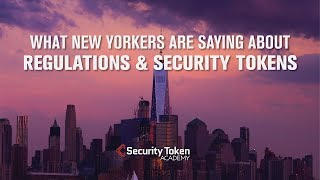 What New Yorkers Are Saying About: Security Tokens & Regulations