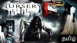The Nursery Tamil  Dubbed Horror Full Movie  HD   Hollywood Tamil Dubbed Movies   Super South Movies