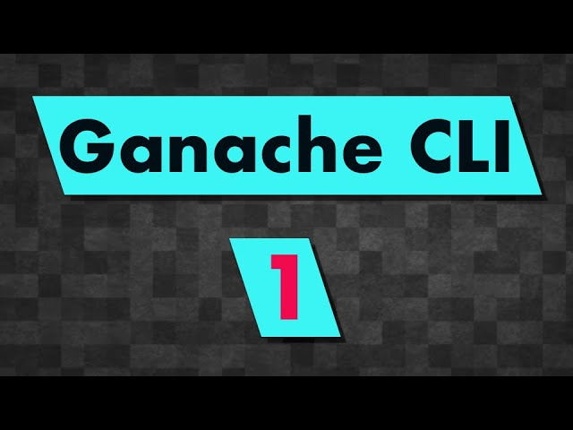 Ganache CLI: Introduction (Ethereum Client For Local Development)