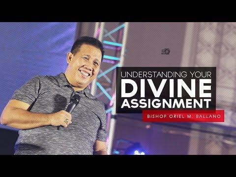 Understanding Your Divine Assignment by Bishop Oriel M. Ballano