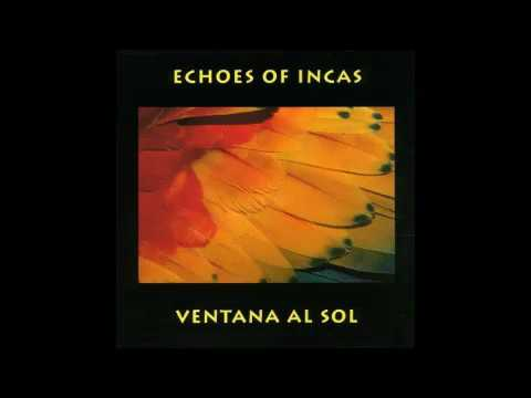 Echoes of Incas - Ventana Al Sol