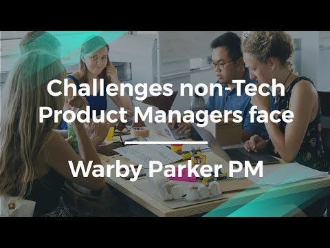 What Challenges non-Tech Product Managers Face by Warby Park