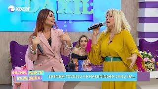 Hər Şey Daxil - Nazənin, Şəbnəm Tovuzlu, Fatimə Fətəliyeva, Ülviyyə Alovlu (22.04.2019)