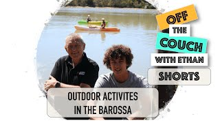 Outdoor Activities in the Barossa | Off the Couch with Ethan Shorts