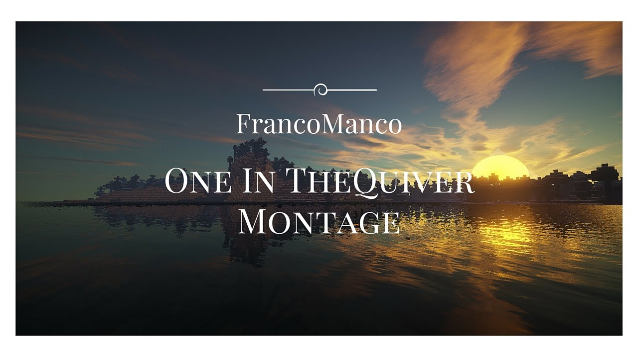 FrancoManco's Minecraft One In The Quiver Montage