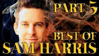 Best of Sam Harris Amazing Arguments And Clever Comebacks Part 5
