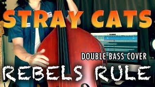 REBELS RULE / STRAY CATS (LEE ROCKER)【DOUBLE BASS COVER】