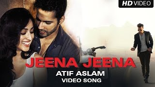 Jeena Jeena (Video Song) | Badlapur – Atif