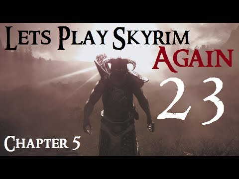 let's-play-skyrim-again-:-chapter-5-ep-23