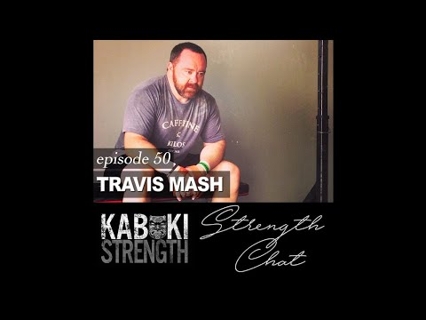 Strength Chat #50: Travis Mash