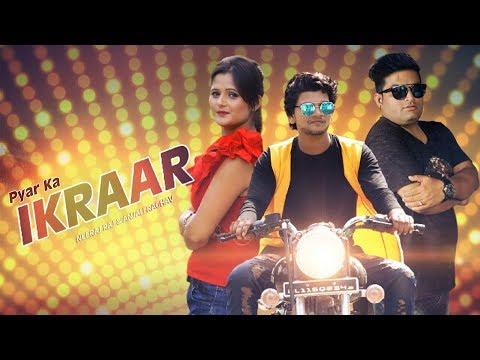 Pyar Ka Ikraar _ Anjali Raghav _ Raju Punjabi _ Ajmer Balambhia _ Neeraj Raj _ Latest Song 2017