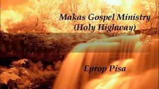 Makas Gospel Ministry - Eprop Pisa (Papua New Guinea Gospel Music)