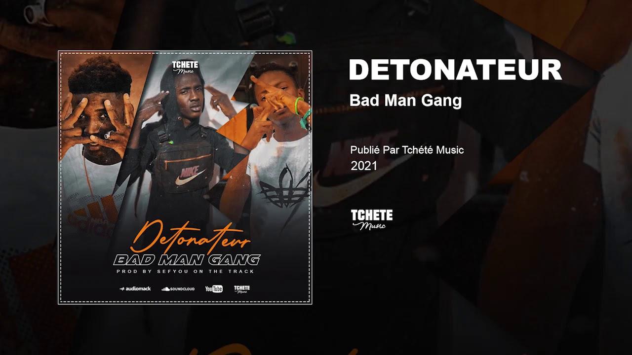 Bad Man Gang - Detonateur