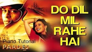 Pardes - Do Dil Mil Rahe Hain Piano Tutorial