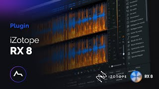 iZotope RX 8 First Look and New Features