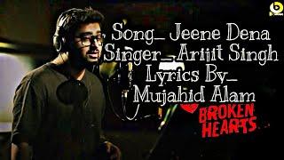 Jeene De Na - Lyrics Full Video By Arijit Singh New Song 2019 Best Romantic Song l By  A-2-Z Videos
