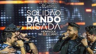 Zé Henrique & Gabriel (Part. Henrique & Juliano) - Solidão Dando Risada - DVD Histórico